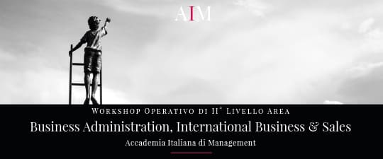 workshop formazione manageriale business administration international business roma aim