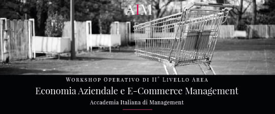 workshop formazione manageriale economia aziendale e commerce management roma aim business school